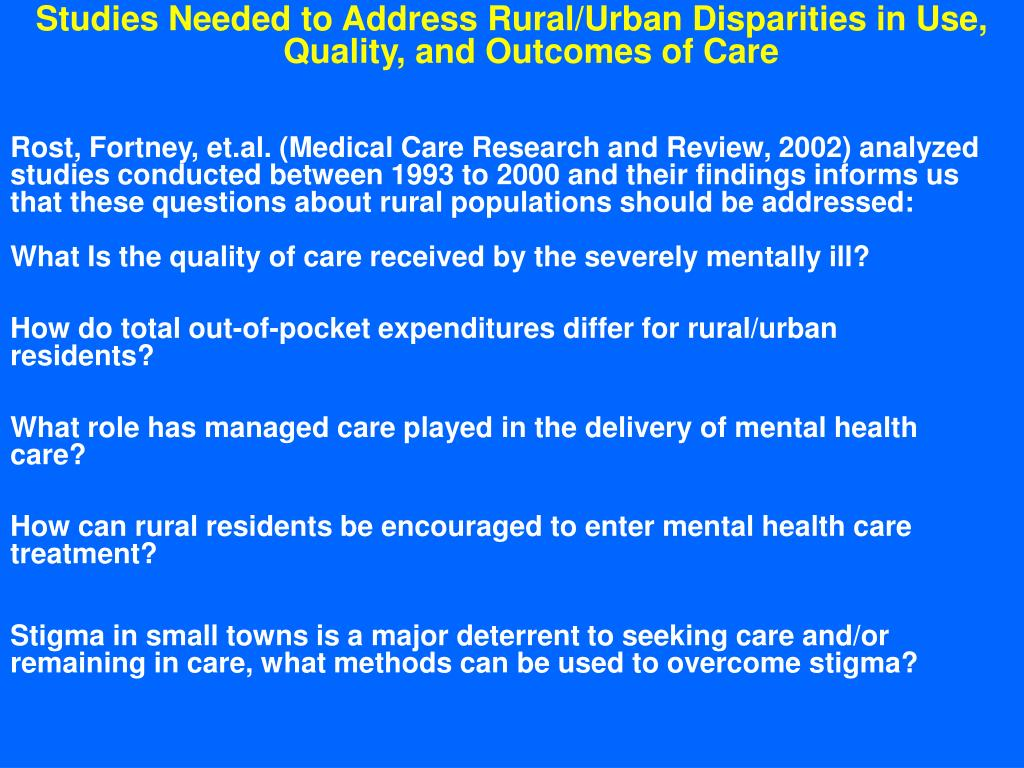 Studies Needed to Address Rural/Urban Disparities in Use, Quality, and Outcomes of Care