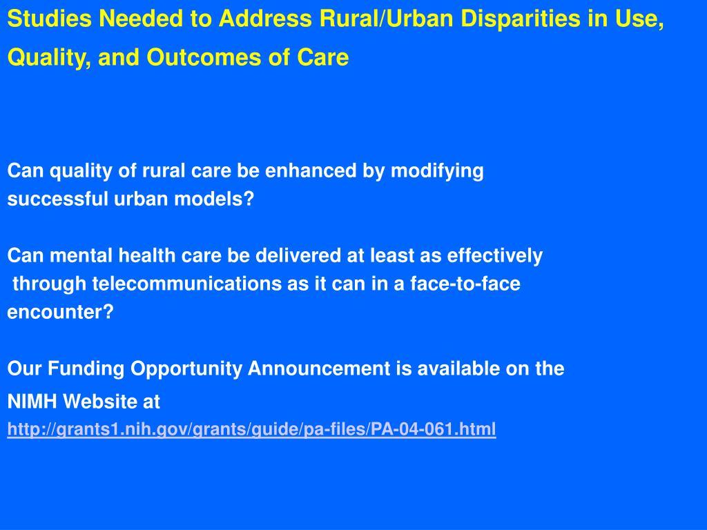 Studies Needed to Address Rural/Urban Disparities in Use,