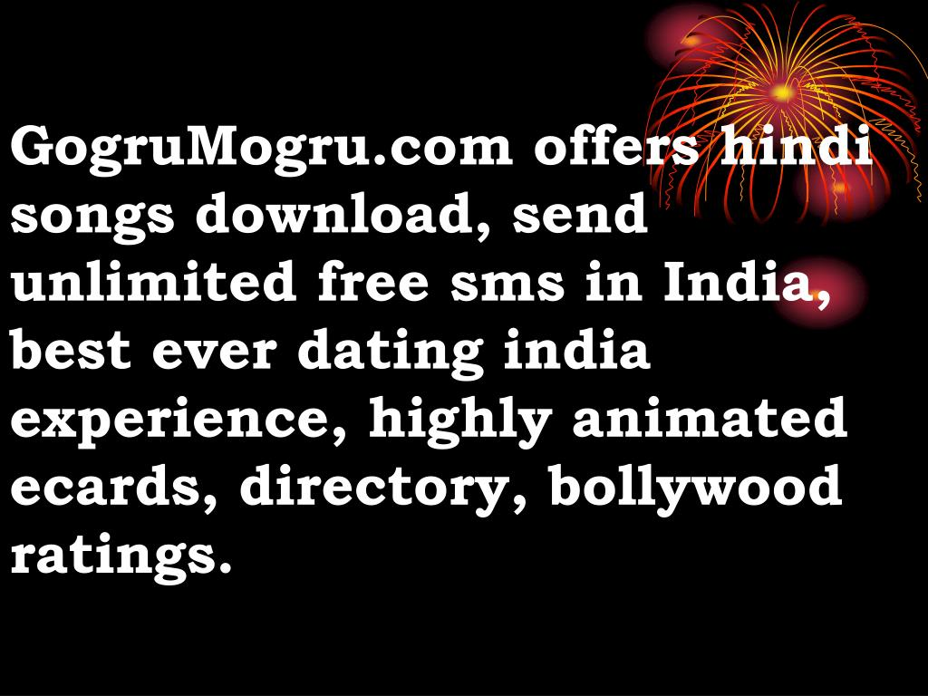 GogruMogru.com offers hindi songs download, send unlimited free sms in India, best ever dating india experience, highly animated ecards, directory, bollywood ratings.