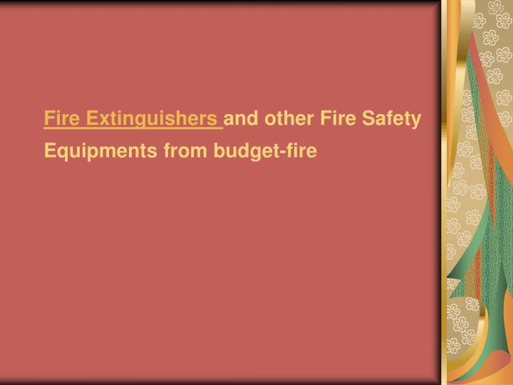 Fire extinguishers and other fire safety equipments from budget fire