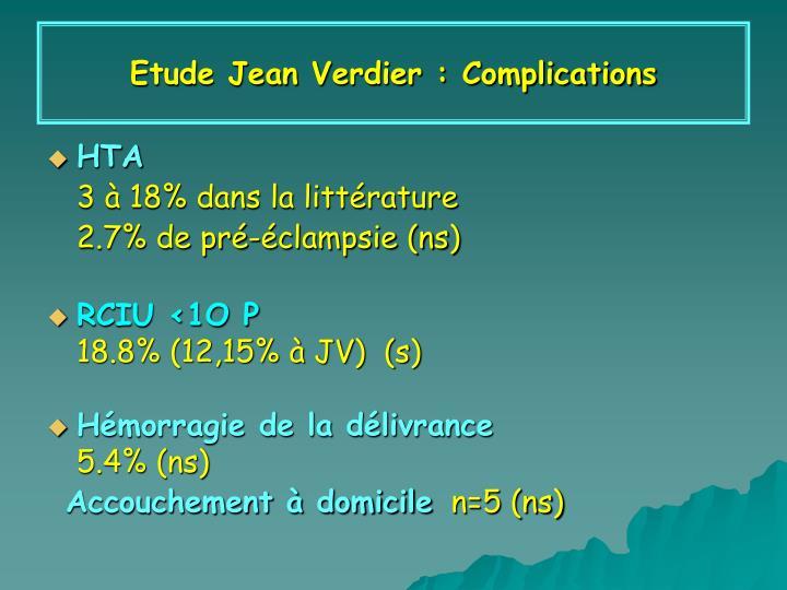 Etude Jean Verdier : Complications