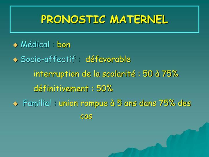 PRONOSTIC MATERNEL