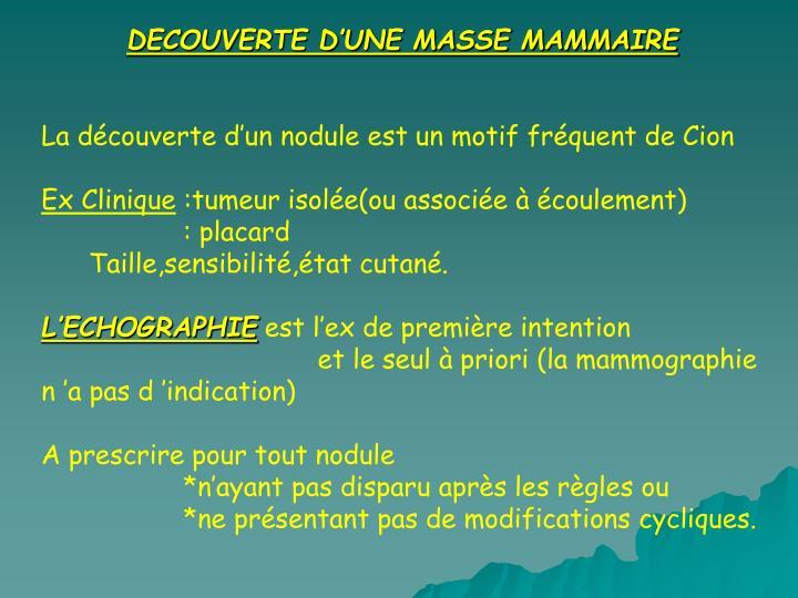 DECOUVERTE D'UNE MASSE MAMMAIRE