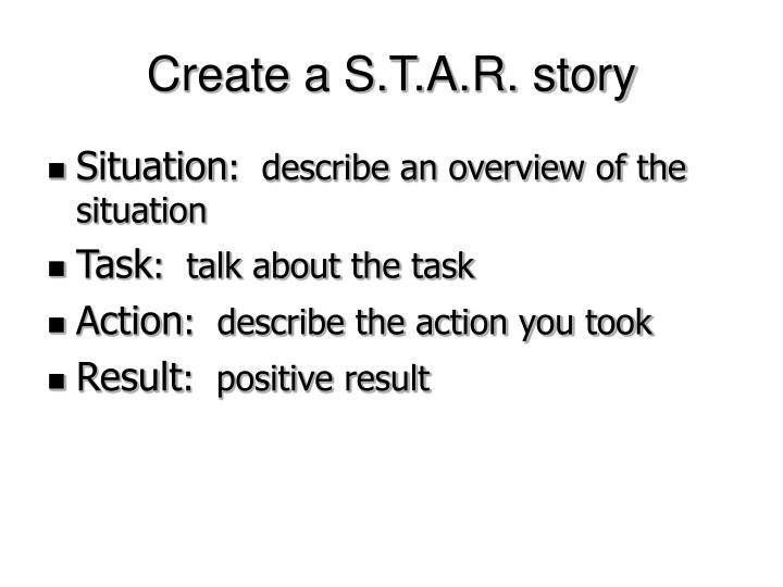 Create a S.T.A.R. story