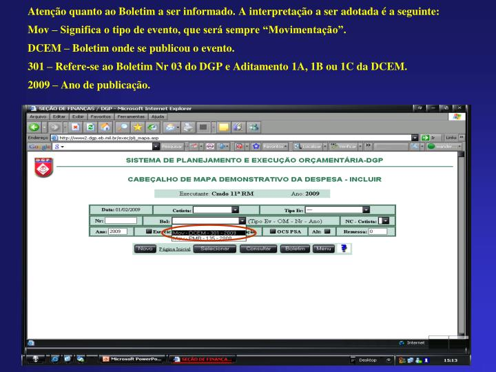 Atenção quanto ao Boletim a ser informado. A interpretação a ser adotada é a seguinte: