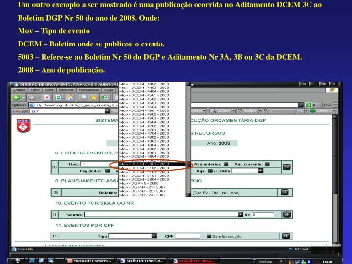 Um outro exemplo a ser mostrado é uma publicação ocorrida no Aditamento DCEM 3C ao Boletim DGP Nr 50 do ano de 2008. Onde: