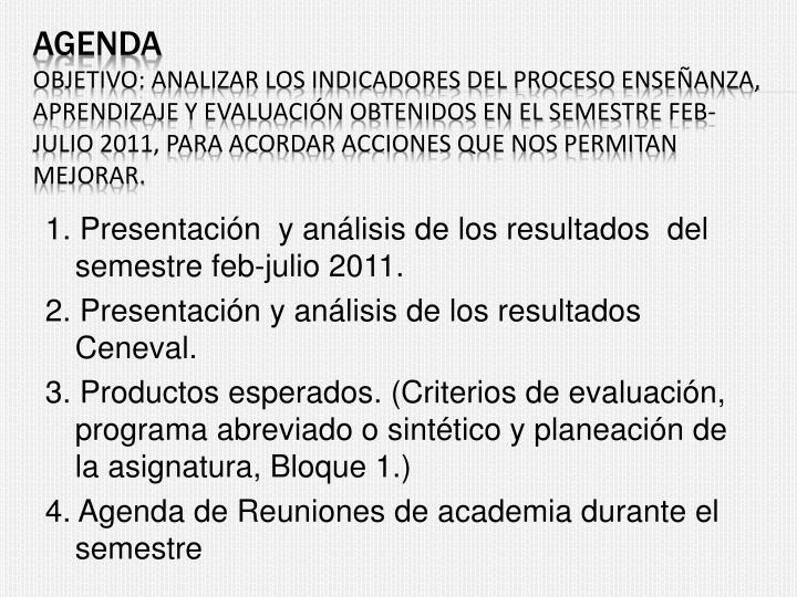 1. Presentación  y análisis de los resultados  del semestre