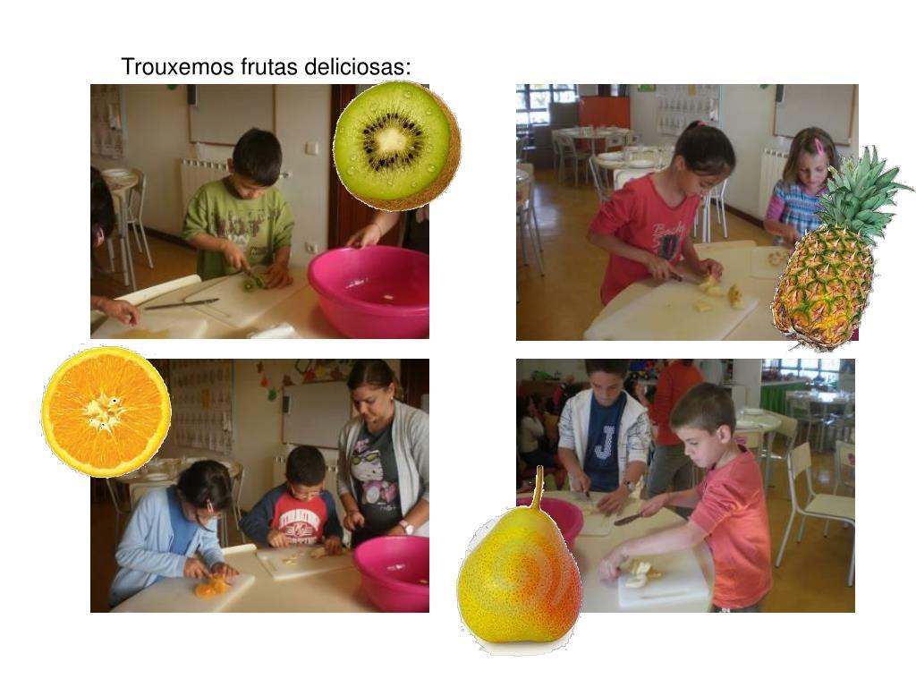 Trouxemos frutas deliciosas: