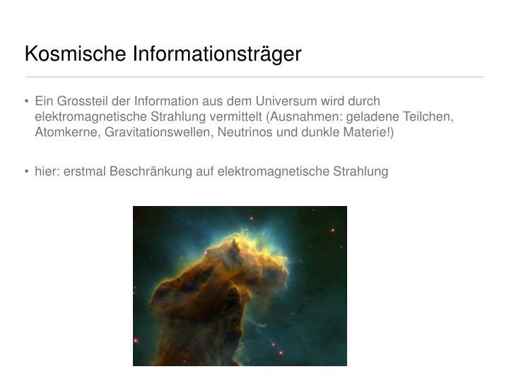 Kosmische Informationsträger