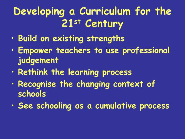 Developing a Curriculum for the 21