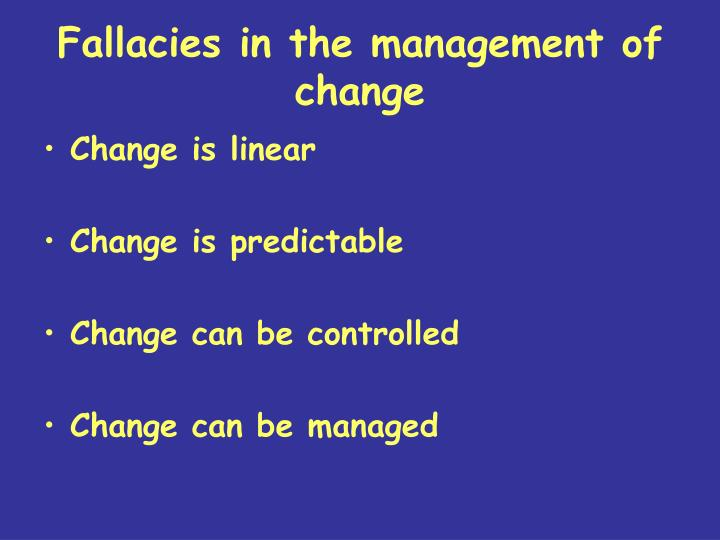 Fallacies in the management of change