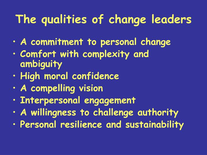 The qualities of change leaders