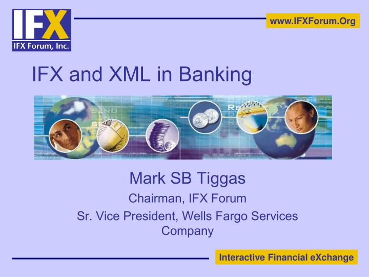 IFX and XML in Banking