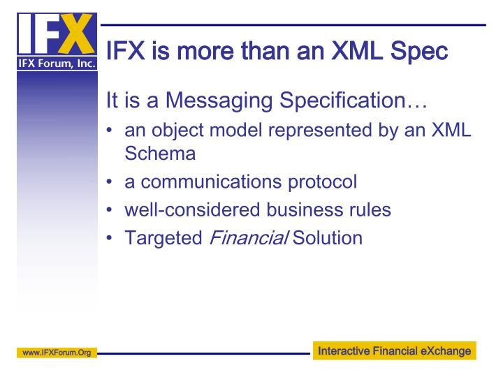 IFX is more than an XML Spec