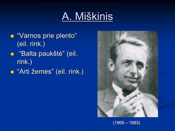 A. Miškinis