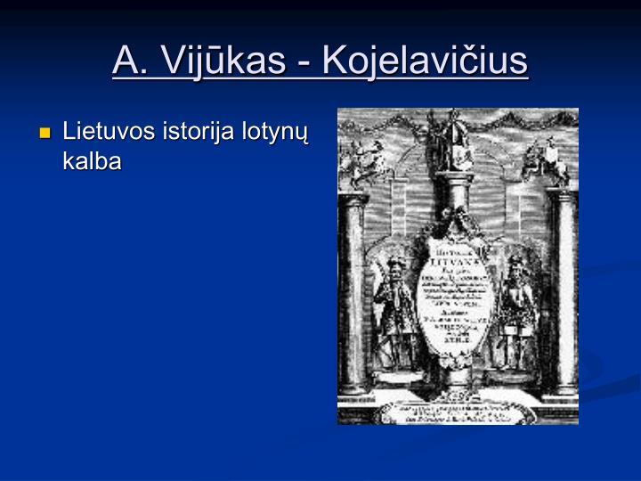 A. Vijūkas - Kojelavičius