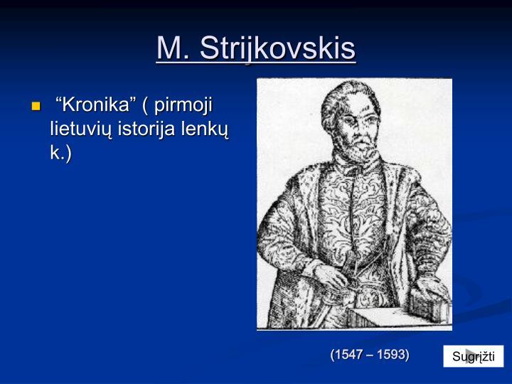 M. Strijkovskis