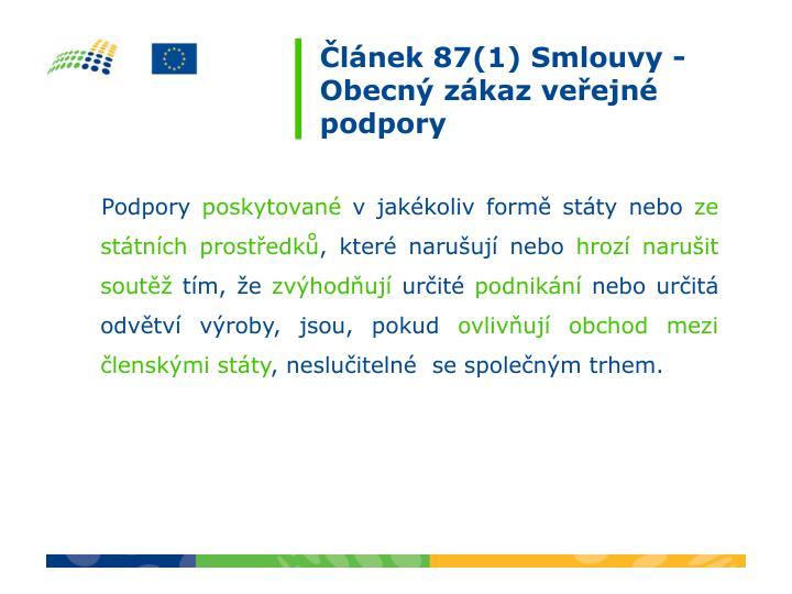 Článek 87(1) Smlouvy - Obecný zákaz veřejné podpory