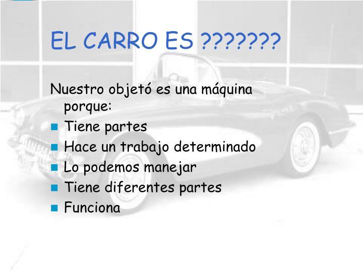 EL CARRO ES ???????