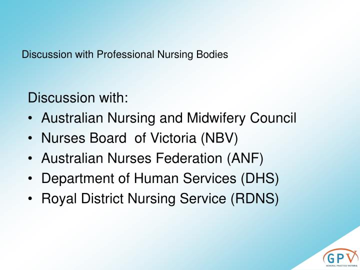 Discussion with Professional Nursing Bodies