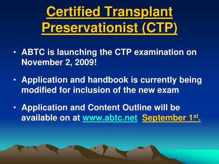 Certified Transplant Preservationist (CTP)