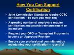 how you can support certification