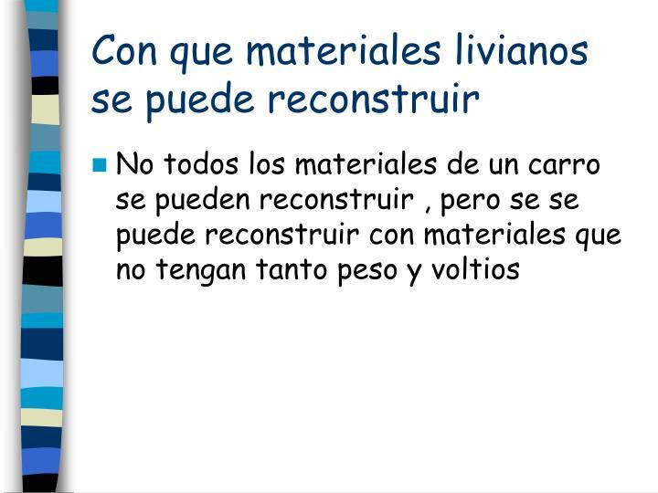 Con que materiales livianos se puede reconstruir