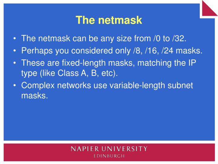 The netmask