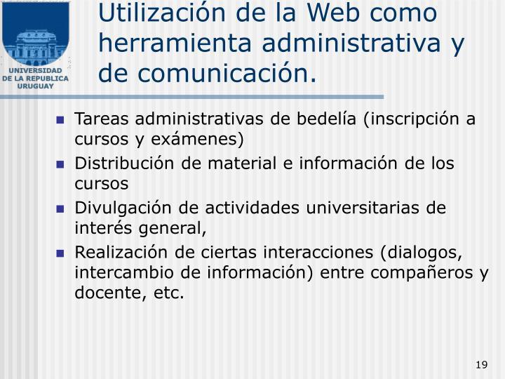 Utilización de la Web como herramienta administrativa y de comunicación.