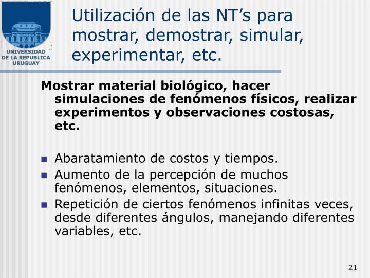 Utilización de las NT's para mostrar, demostrar, simular, experimentar, etc.