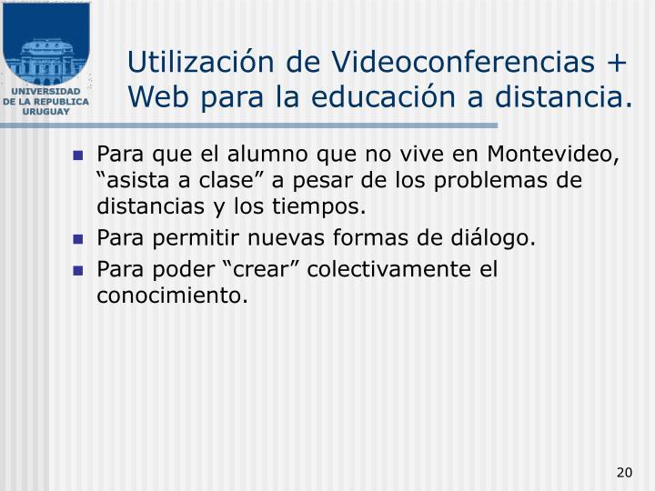 Utilización de Videoconferencias + Web para la educación a distancia.