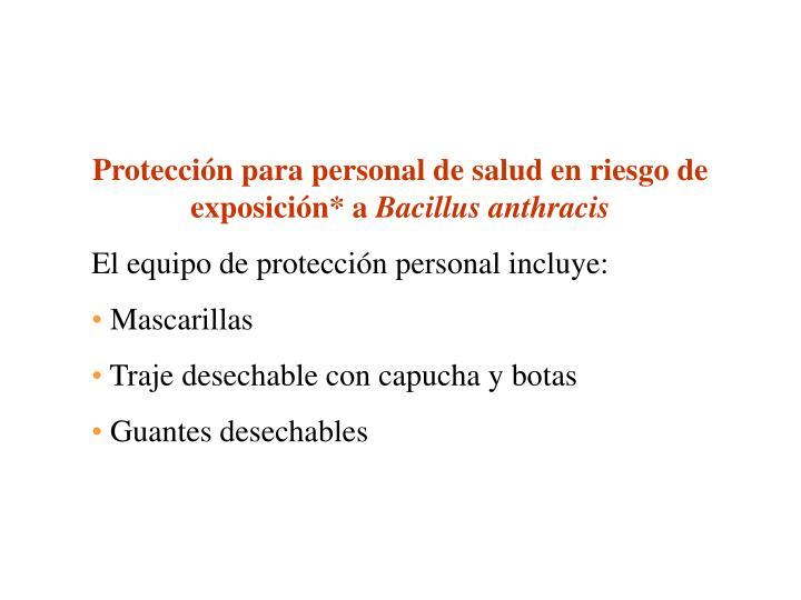 Protección para personal de salud en riesgo de exposición* a