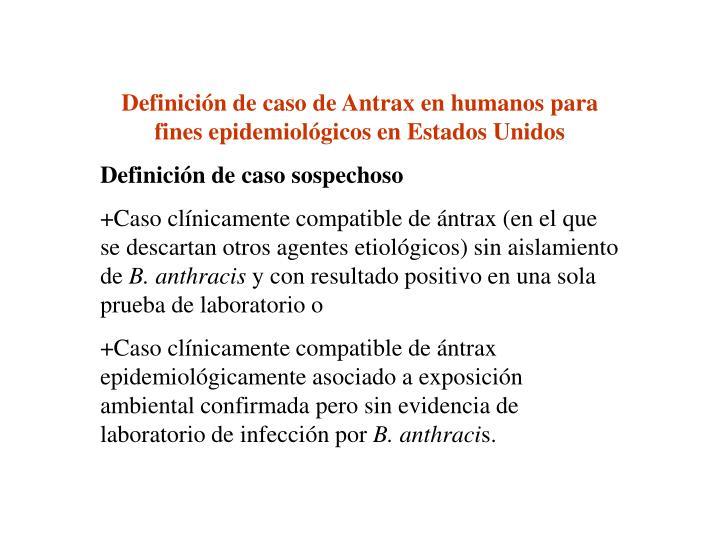 Definición de caso de Antrax en humanos para fines