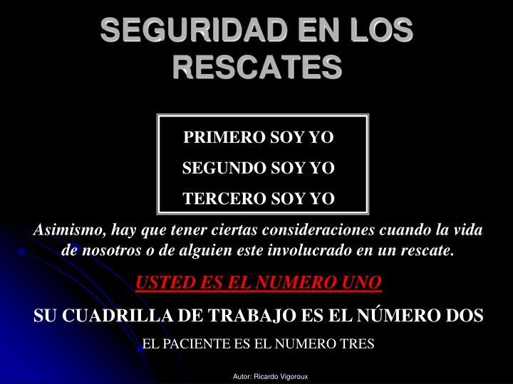 SEGURIDAD EN LOS RESCATES
