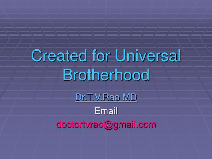 Created for Universal Brotherhood