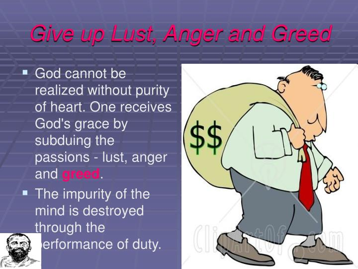 Give up Lust, Anger and Greed