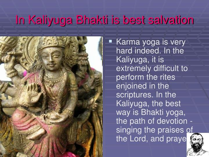 In Kaliyuga Bhakti is best salvation