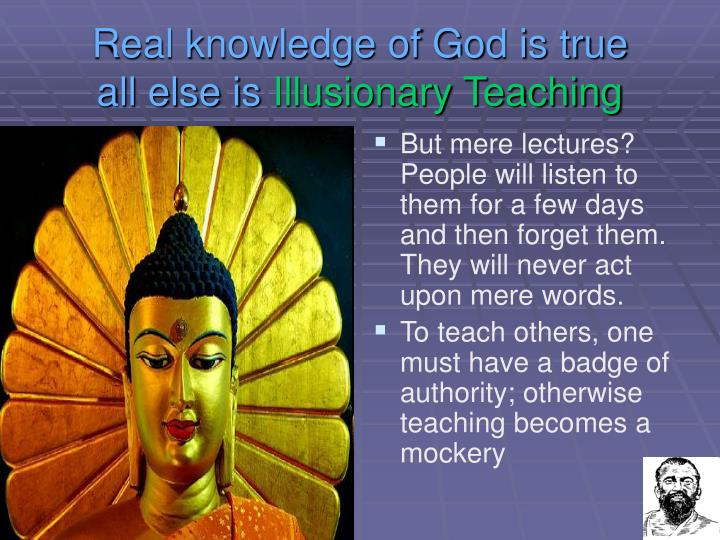 Real knowledge of God is true         all else is