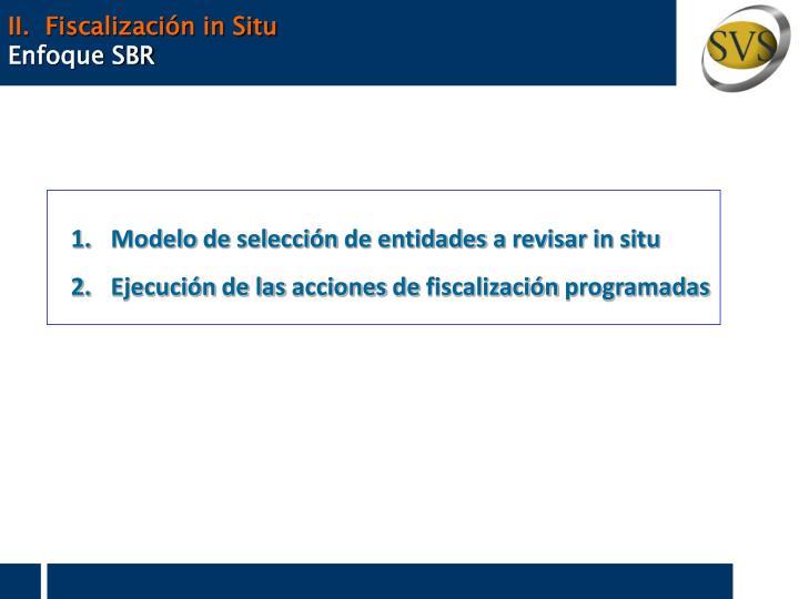 II.  Fiscalización in Situ
