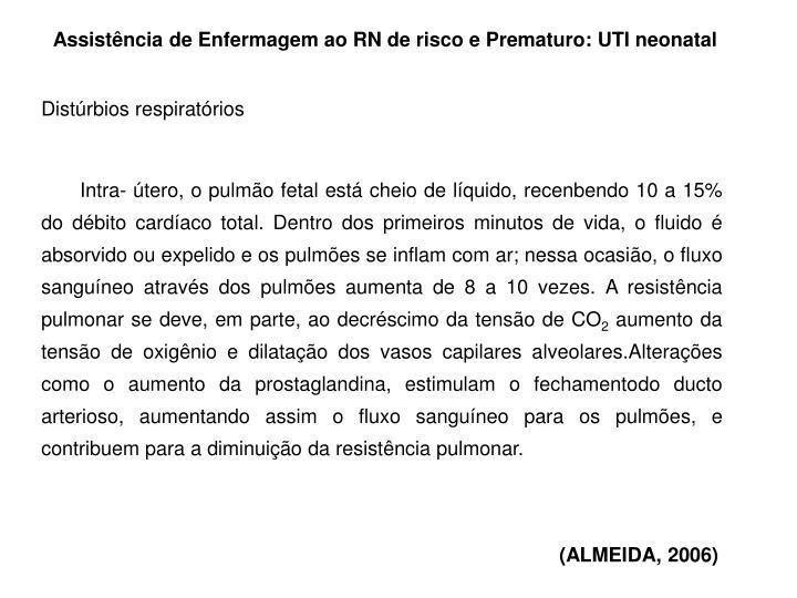 Assistência de Enfermagem ao RN de risco e Prematuro: UTI neonatal