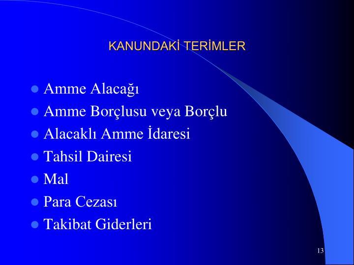 KANUNDAKİ TERİMLER