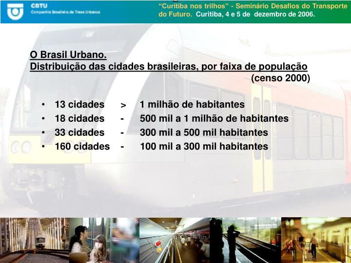 13 cidades      >     1 milhão de habitantes