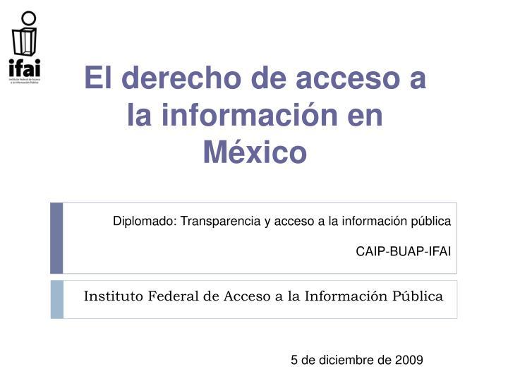 El derecho de acceso a la información en México