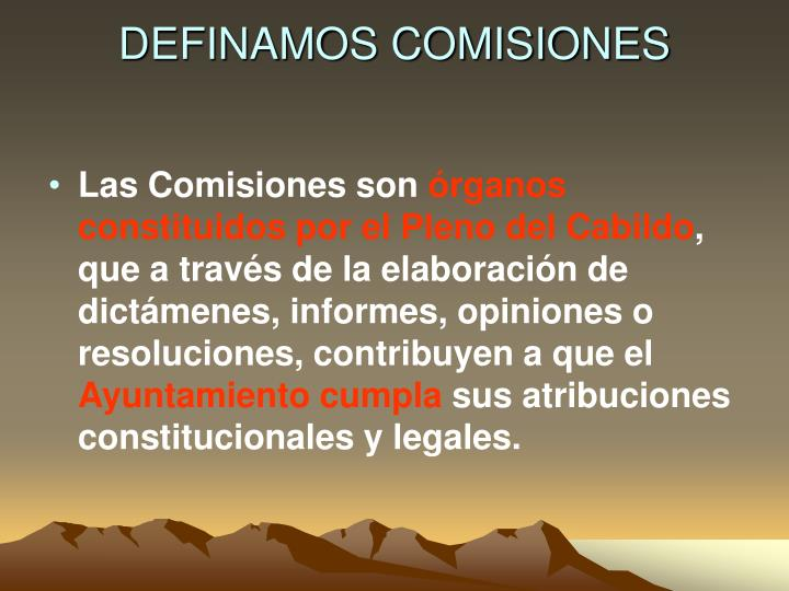 DEFINAMOS COMISIONES