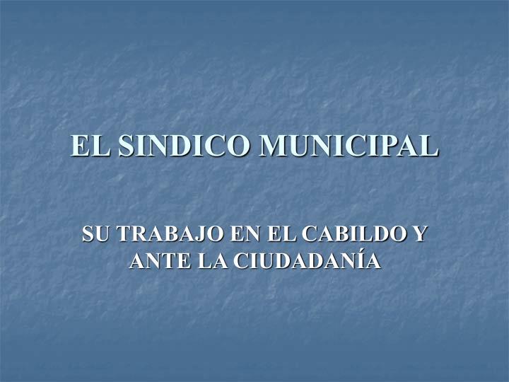 EL SINDICO MUNICIPAL