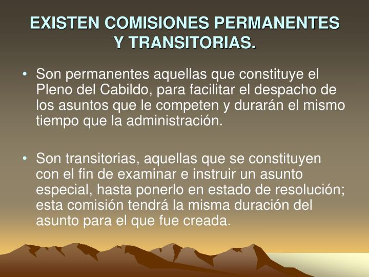 EXISTEN COMISIONES PERMANENTES Y TRANSITORIAS.