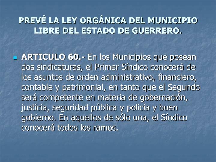 PREV LA LEY ORGNICA DEL MUNICIPIO LIBRE DEL ESTADO DE GUERRERO.