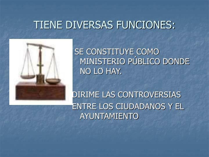 TIENE DIVERSAS FUNCIONES: