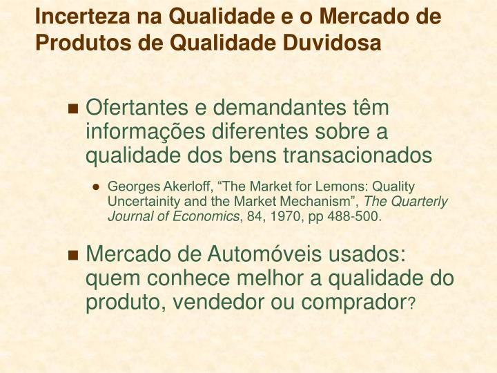 Incerteza na Qualidade e o Mercado de Produtos de Qualidade Duvidosa