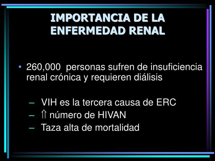 IMPORTANCIA DE LA ENFERMEDAD RENAL